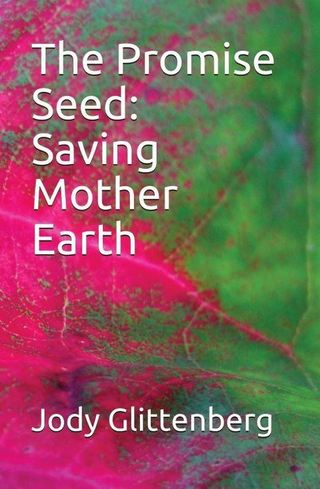 The Promise Seed: Saving Mother Earth